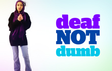 Deaf not dumb